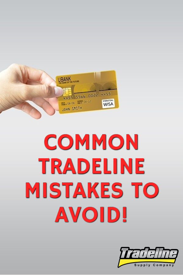 Common Tradeline Mistakes to Avoid! Click to pin this article!