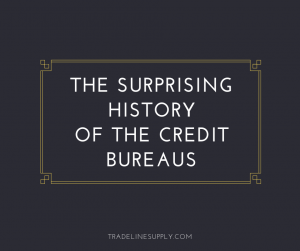 The Surprising History of the Credit Bureaus