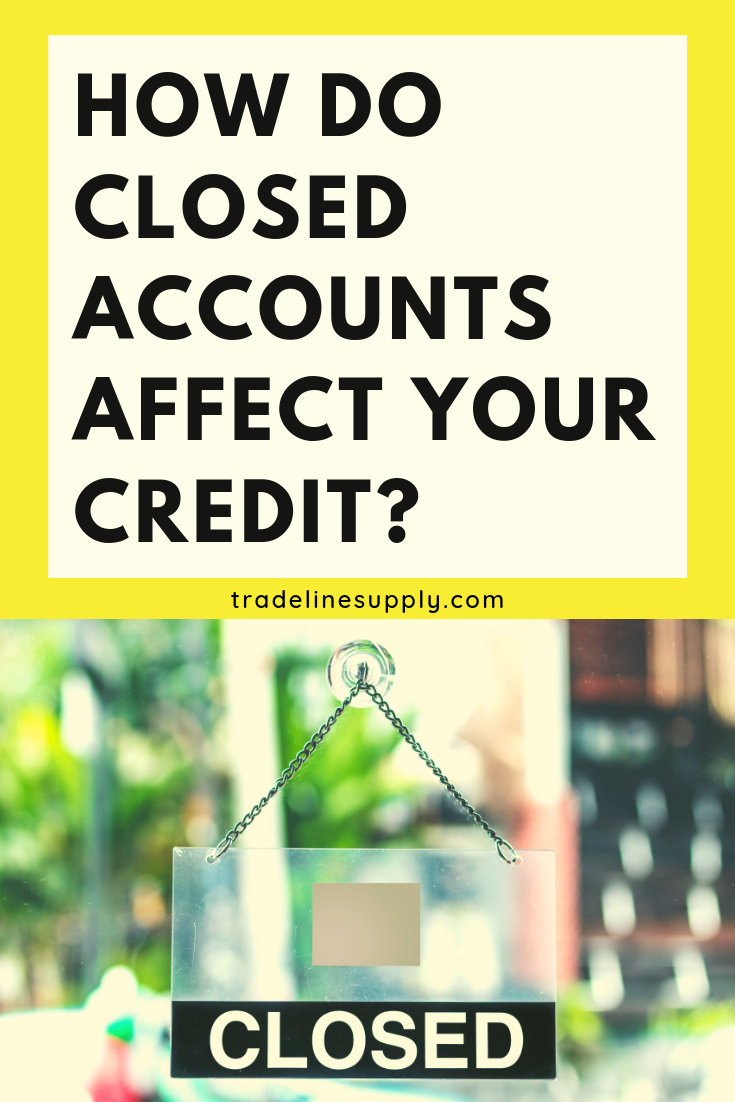 How Do Closed Accounts Affect Your Credit? - Pinterest graphic