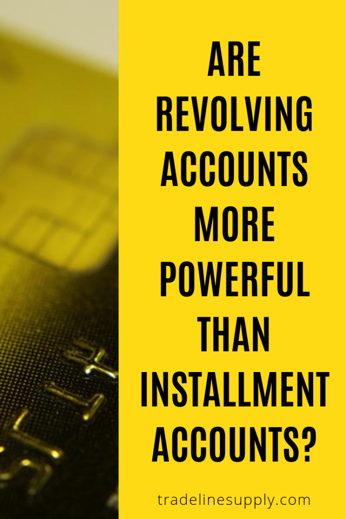 Are Revolving Accounts More Powerful Than Installment Accounts? - Pinterest