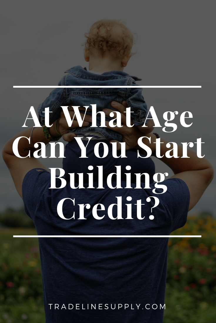 At What Age Can You Start Building Credit? - Pinterest