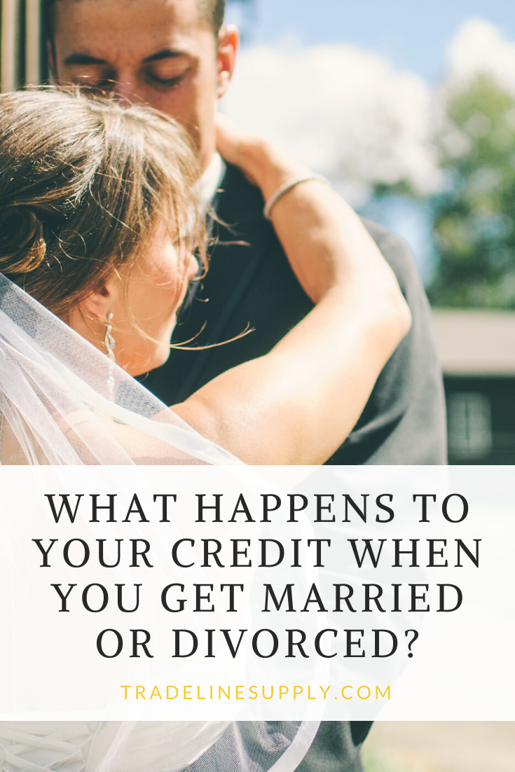 What Happens to Your Credit When You Get Married or Divorced? - Pinterest