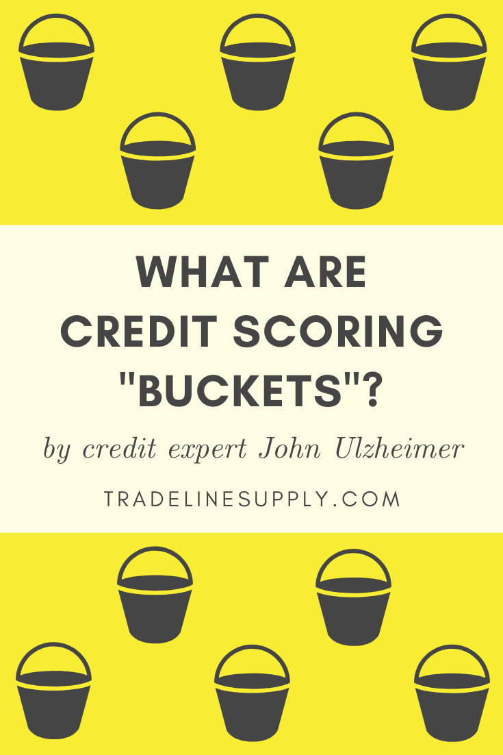 "What Are Credit Scoring ""Buckets""? by Credit Expert John Ulzheimer on tradelinesupply.com"