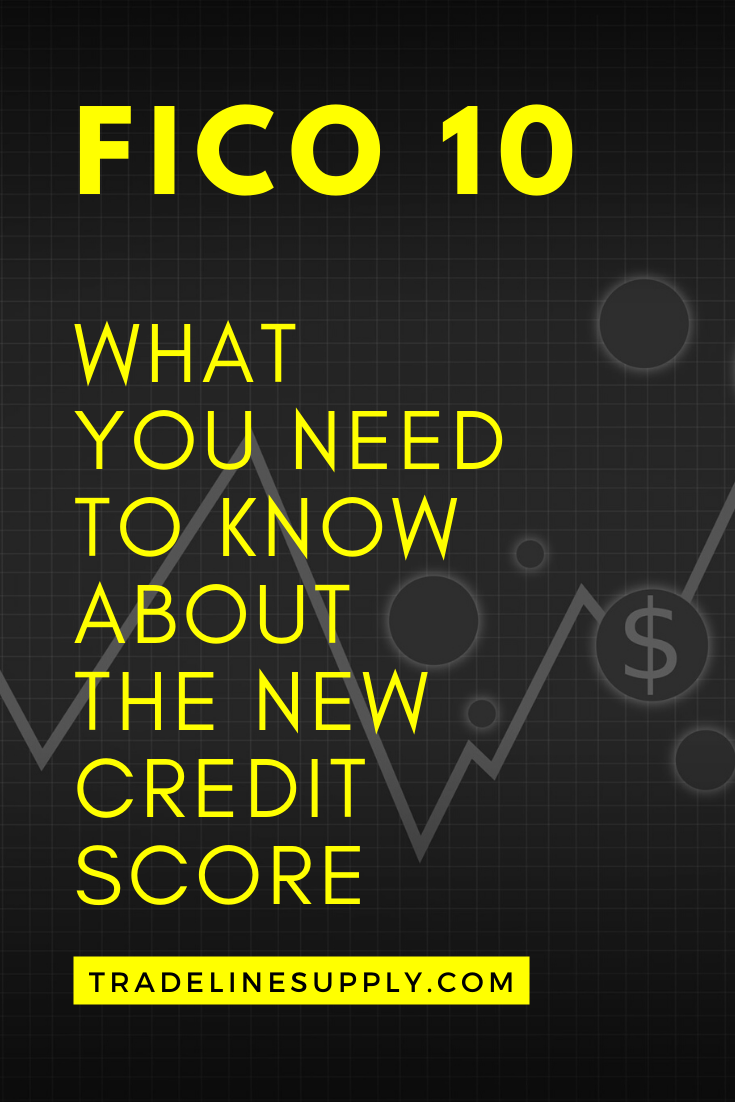 FICO 10: What You Need to Know About the New Credit Score