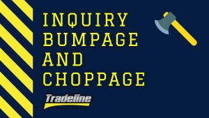 Inquiry Bumpage and Choppage