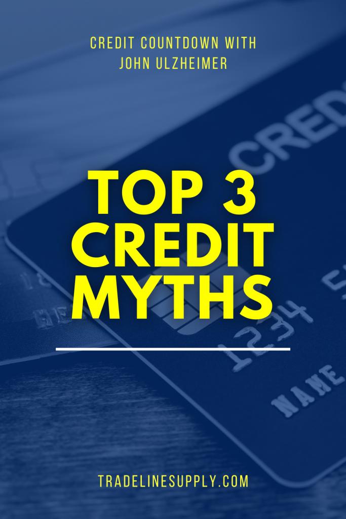 Top 3 Credit Myths - Pinterest