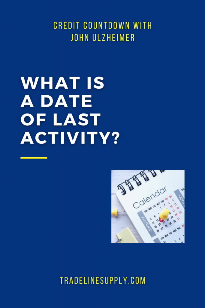 Credit Countdown: What Is a Date of Last Activity? - Pinterest