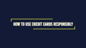 How to Use Credit Cards Responsibly Without Going Into Debt