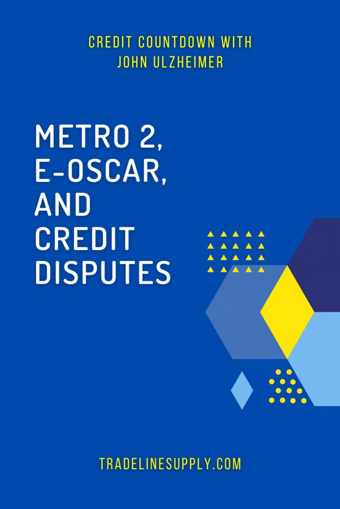 Metro 2, e-OSCAR, and Credit Disputes - Pinterest