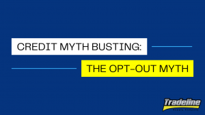 Credit Myth Busting The Opt-Out Myth